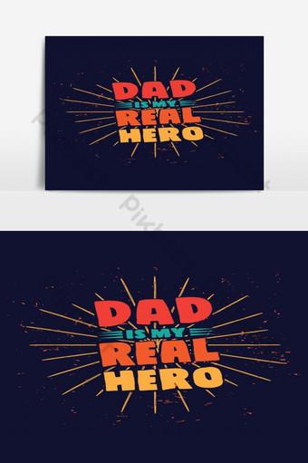 ayah adalah file desain kaos pahlawan sejati saya Elemen Grafis Templat EPS