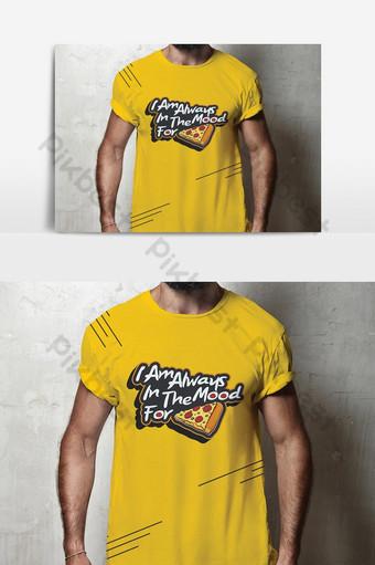 أنا دائمًا في حالة مزاجية للبيتزا بتصميم نص إبداعي جديد بتصميم تي شيرت باللون الأصفر صور PNG قالب EPS
