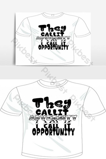 They call it adversity, I call it opportunity T-shirt design concept, PNG Images Template EPS
