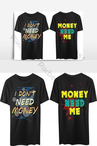 el dinero me necesita plantilla de diseño de camiseta basada en texto Elementos graficos Modelo EPS