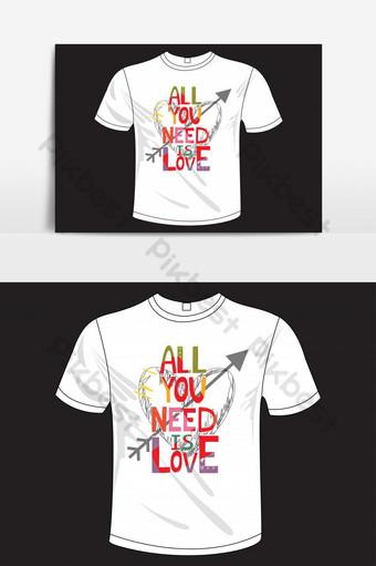 todo lo que necesitas es amor plantilla de diseño de camiseta basada en texto ai Elementos graficos Modelo EPS