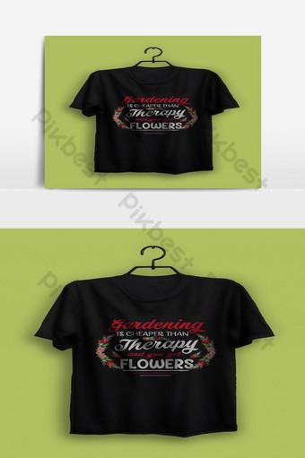 Le jardinage est moins cher que la thérapie et vous obtenez des fleurs T-shirt Jardinage Conception de t-shirt Éléments graphiques Modèle EPS