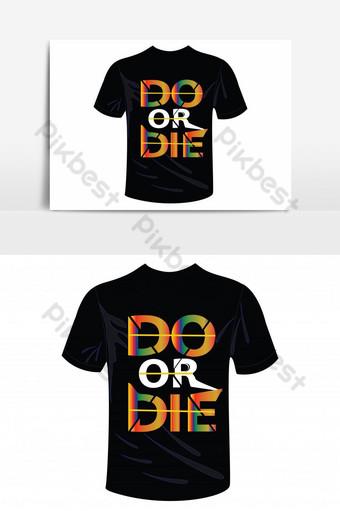 desain kaos do or die vector t shirt dan font art t shirt Elemen Grafis Templat EPS