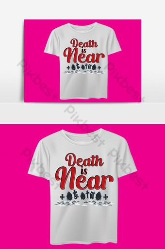 la muerte está cerca plantilla de diseño de camiseta basada en texto ai Elementos graficos Modelo EPS