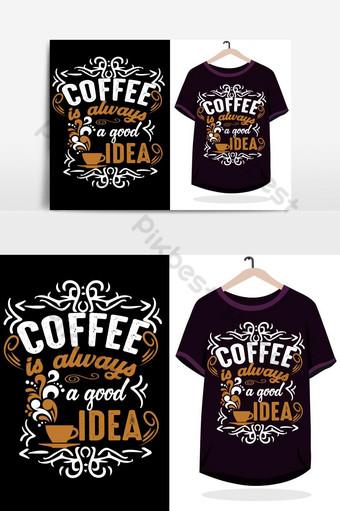 coffeeeeee selalu ide bagus desain kaos vektor dengan mockup Elemen Grafis Templat EPS