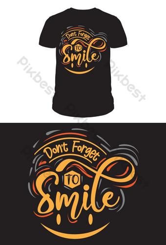 لا تنسى أن تبتسم تصميم تي شيرت الطباعة صور PNG قالب EPS