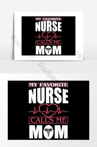 perawat mengatakan dan desain kutipan perawat favorit saya memanggil saya ibu perawat desain kaos vintag Elemen Grafis Templat EPS