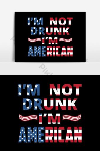 قالب اقتباس مضحك أمريكي أنا لست في حالة سكر أنا تصميم أمريكي لملصق القمصان صور PNG قالب EPS