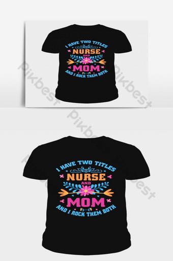 我有兩個頭銜護士和媽媽的母親節t卹設計 元素 模板 AI