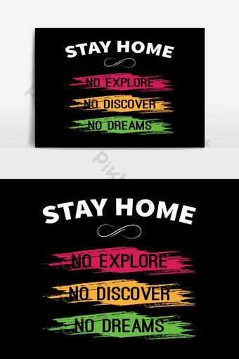 البقاء في المنزل لا استكشاف لا اكتشاف لا أحلام الطباعة نص الخلفية ملصق تصميم التي شيرت صور PNG قالب EPS