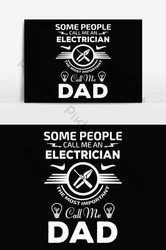 certaines personnes m'appellent électricien, le plus important m'appelle papa Éléments graphiques Modèle EPS