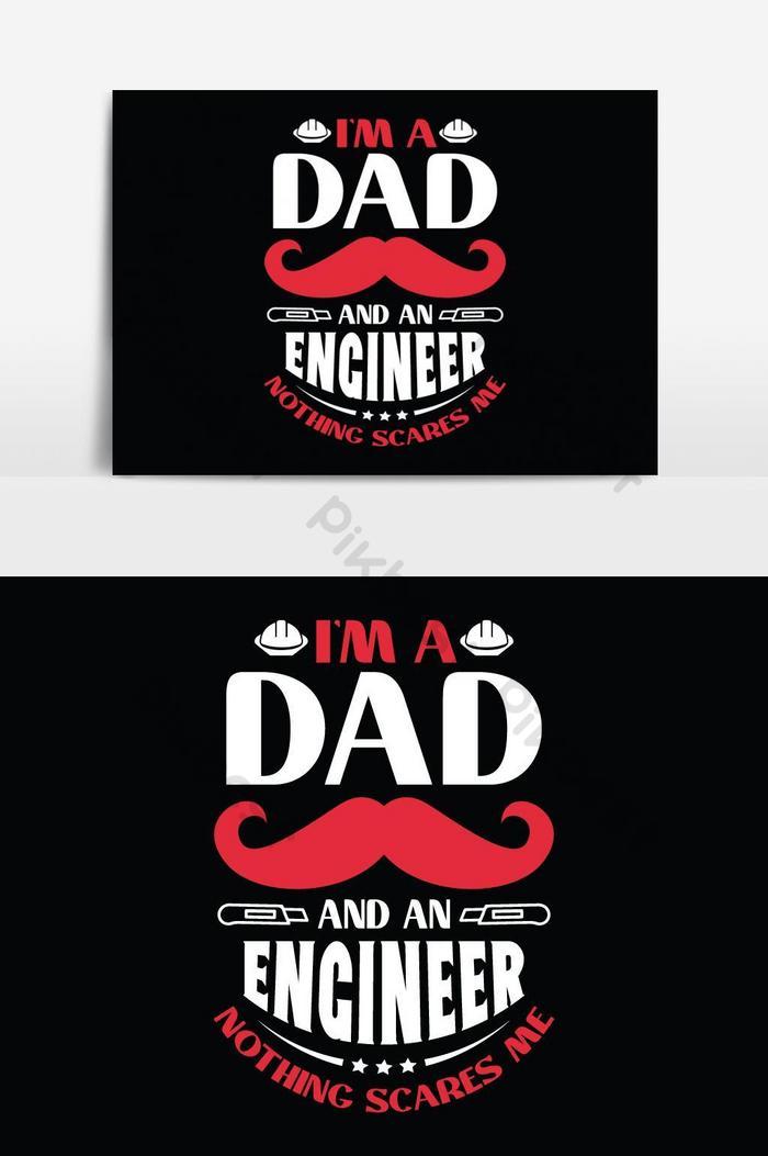ฉันเป็นพ่อและวิศวกรไม่มีอะไรทำให้ฉันกลัวเสื้อยืดพ่อออกแบบเวกเตอร์กราฟิก typog