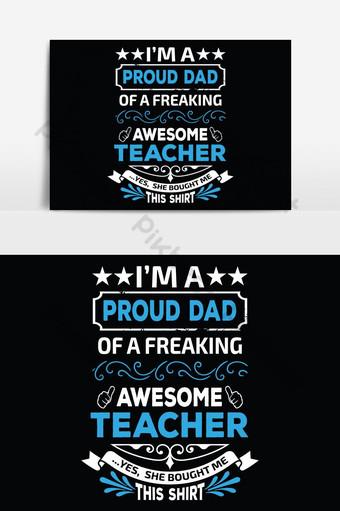 je suis un papa fier d'un enseignant génial effrayant oui elle m'a acheté cette chemise t-shirts Éléments graphiques Modèle EPS