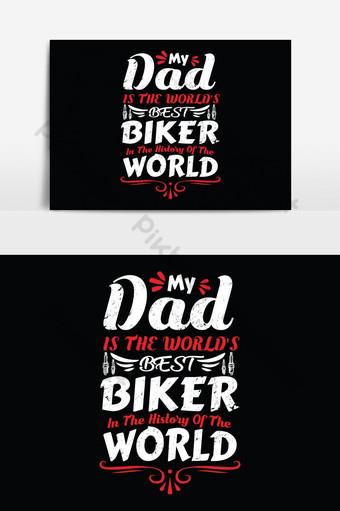 Mon père est le meilleur motard du monde dans l'histoire de la conception de t-shirts de papa de motard du monde Éléments graphiques Modèle EPS