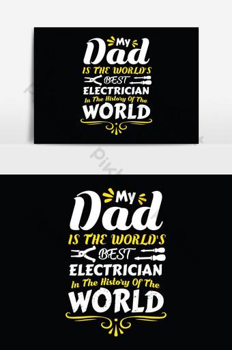 Mon père est le meilleur électricien du monde dans l'histoire du monde papa t-shirts Éléments graphiques Modèle EPS