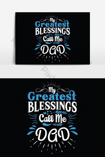 Mes plus grandes bénédictions m'appellent papa père t-shirts design affiche typographique graphique de vecteur Éléments graphiques Modèle EPS