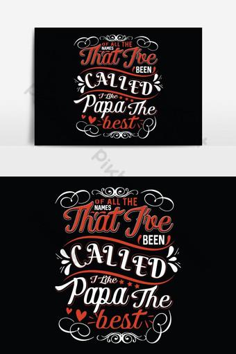 de tout le nom que j'ai appelé j'aime papa le meilleur vecteur de conception de t-shirts de père Éléments graphiques Modèle EPS