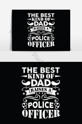 el mejor tipo de papá levanta de un oficial de policía padre camisetas diseño gráfico vectorial Elementos graficos Modelo EPS