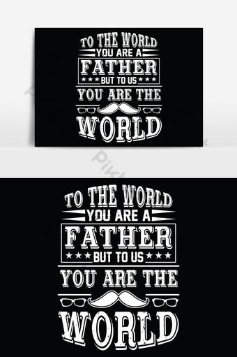 au monde, vous êtes un père, mais pour utiliser, vous êtes le monde papa t-shirts design vecteur Éléments graphiques Modèle EPS