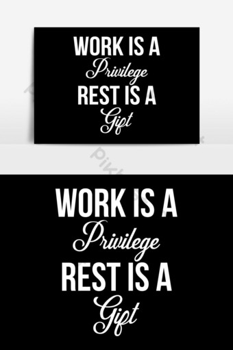 Work is a Privilege / Beautiful Text Quote Tshirt Design Poster Vector Illustration PNG Images Template EPS