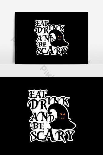 أكل الشراب ويكون مخيف جديد هالوين تصميم تي شيرت مهرجان صور PNG قالب EPS