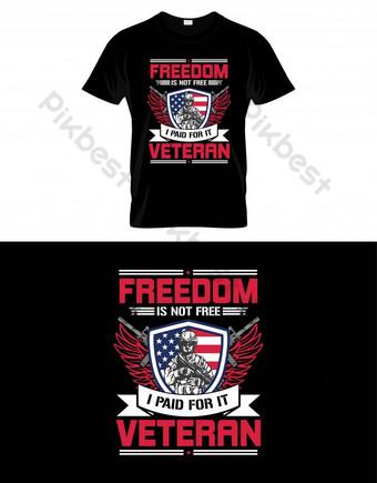 kebebasan tidak gratis saya membayar untuk desain vektor veteran t shirt Elemen Grafis Templat EPS