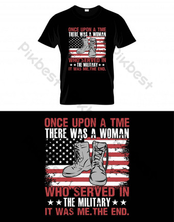 Once upon a time there was a woman who served in the military it was me. the end PNG Images Template EPS