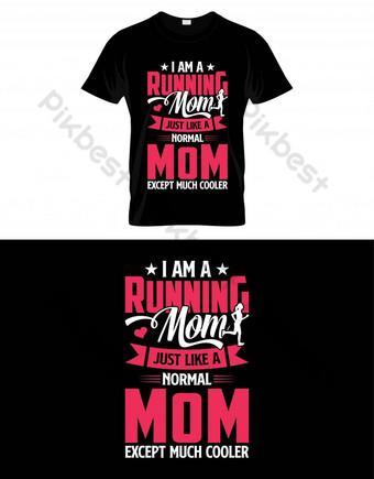 我是一個跑步的媽媽,就像一個普通的媽媽,除了較冷酷的媽媽t卹設計 元素 模板 EPS