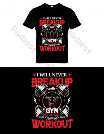 Saya tidak akan pernah putus dengan gym, kami selalu melihat desain t-shirt vektor latihan Elemen Grafis Templat EPS