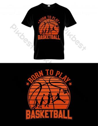 dilahirkan untuk bermain basket t shirt desain vektor poster atau template Elemen Grafis Templat EPS