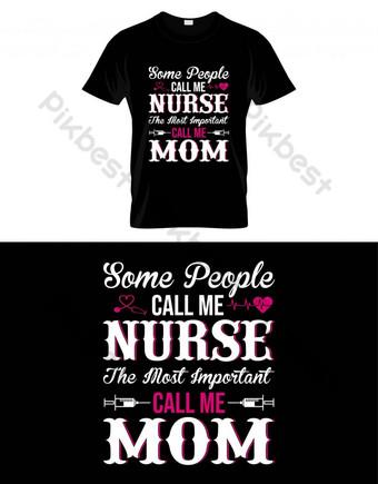 有些人稱我是最重要的電話我媽媽護士T卹設計 元素 模板 EPS