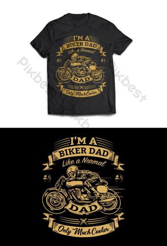 أنا راكب الدراجة النارية أبي الحياة تصميم قالب تي شيرت طبيعي صور PNG قالب AI