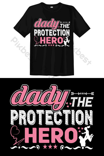 Dady The Protection Hero Dad T Shirt Desain Vektor Tipografi Elemen Grafis Templat EPS