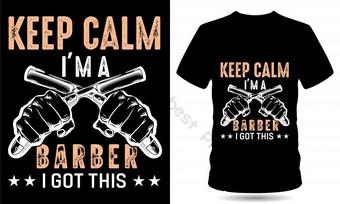 Gardez le calme I m A Barber Tshirt Design Éléments graphiques Modèle EPS